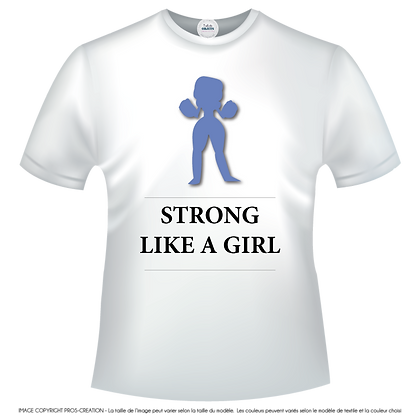 Strong Like a Girl Tshirt femme