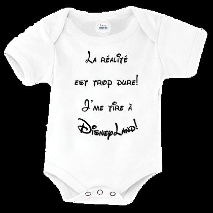 Body bébé et bavoir enfant marqué La réalite est trop dur ! J'me tire à Disneyland