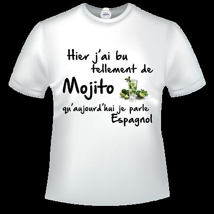 Tshirt drole pas cher Hier j'ai bu tellement de Mojito qu'aujourd'hui je parle Espagnol