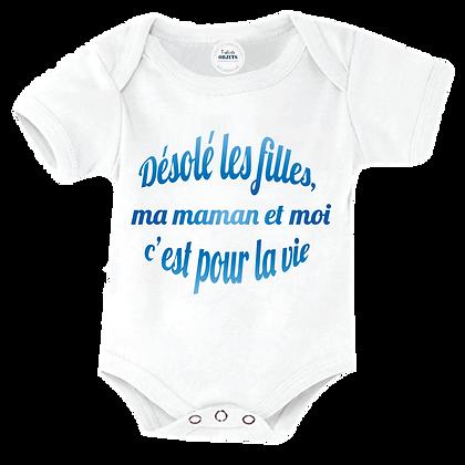 """Body bébé marqué humour : """"Désolé les filles, ma maman et moi c'est pour la vie"""" spécial garçon, existe en version fille"""