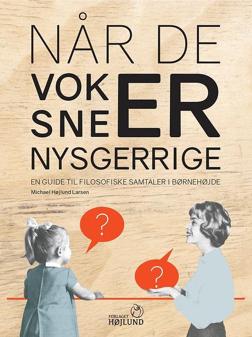 Når de voksne er nysgerrige - En guide til filosofiske samtaler i børnehøjde