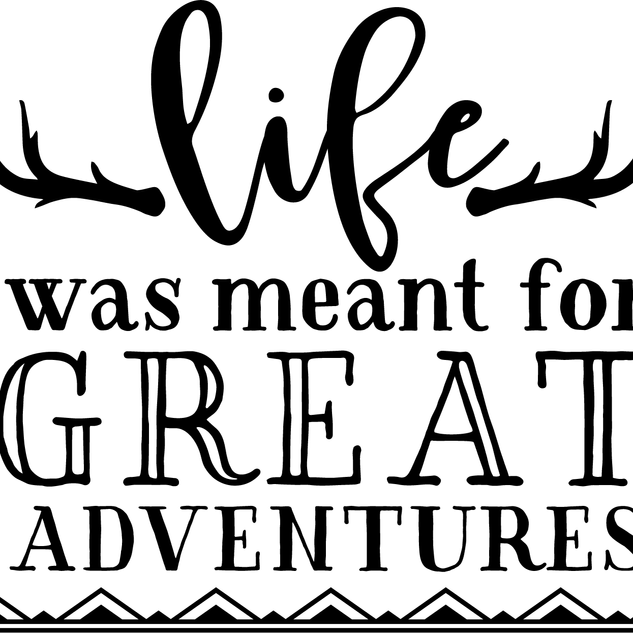 life-was-meant-for-greate-adventure.png