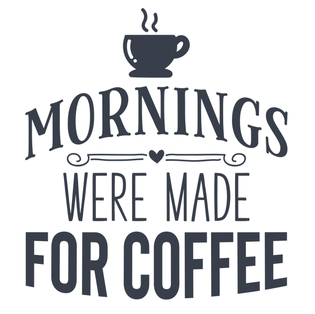 mornings_were_made_for_coffee-01.png
