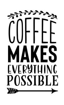 CoffeeMakesPossible.jpg