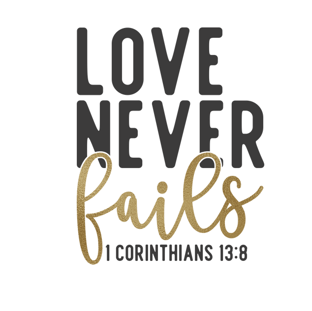 love never fails.png