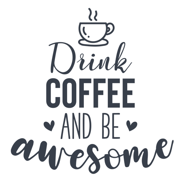 drink_coffee_be_awesome-01.png