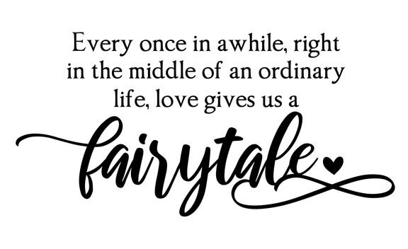 Every once in awhile love gives us fairy