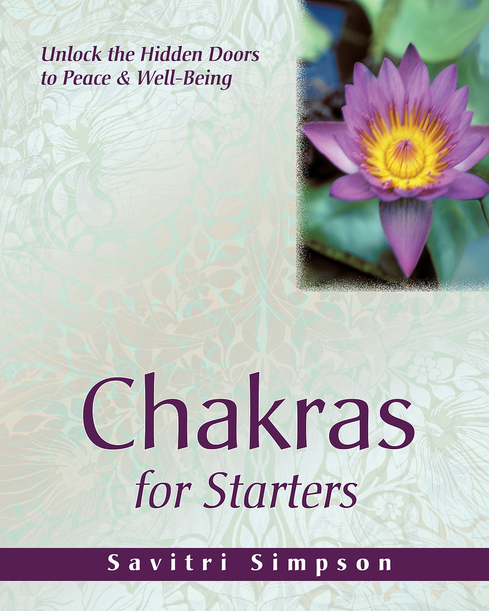 Chakras for Starters by Savitri Simpson