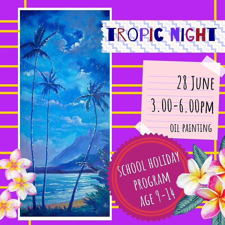 TROPIC NIGHT - school holidays fun workshop