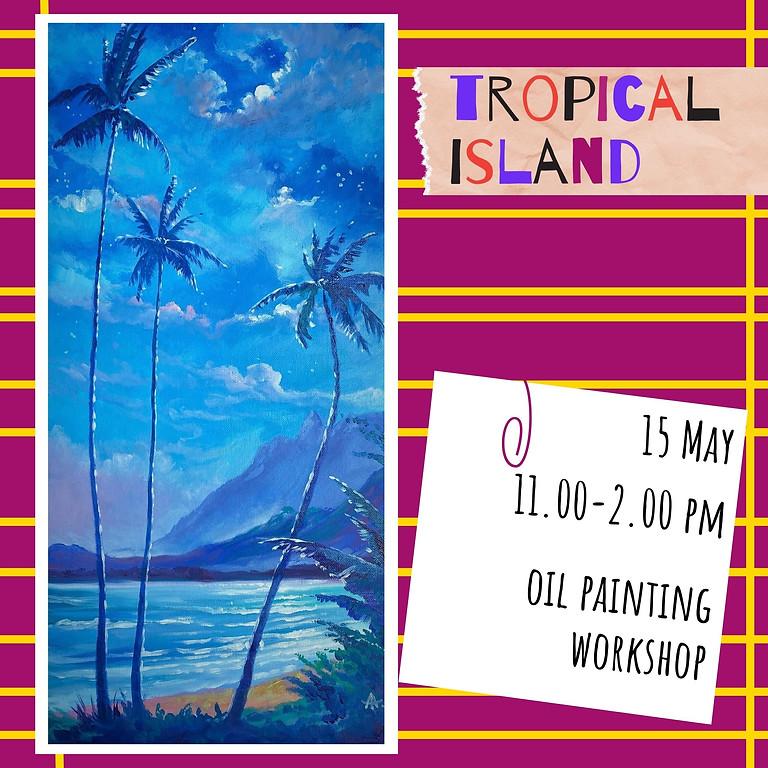 TROPICAL ISLAND- oil painting social workshop