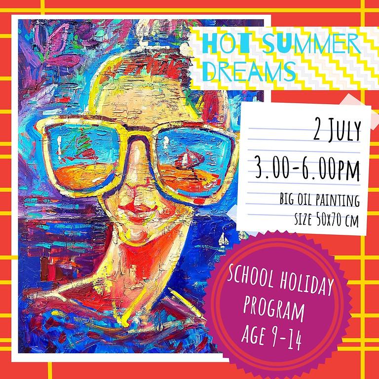 HOT SUMMER DREAMS - school holidays fun workshop