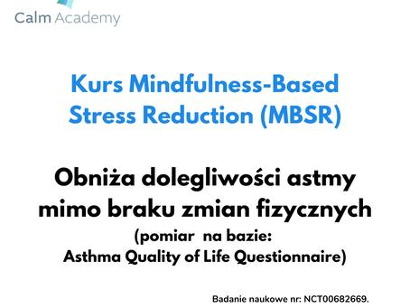 Nauka: Kurs MBSR skutecznie obniża dolegliwości astmy.