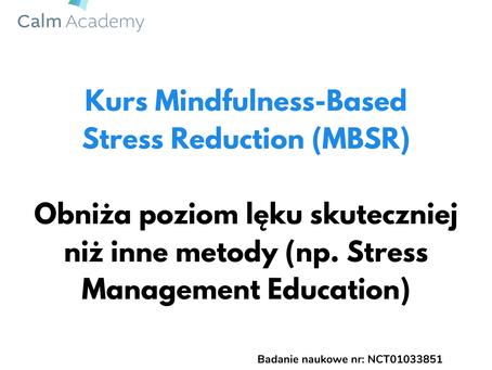 Nauka: Kurs MBSR skutecznie obniża poziom lęku.