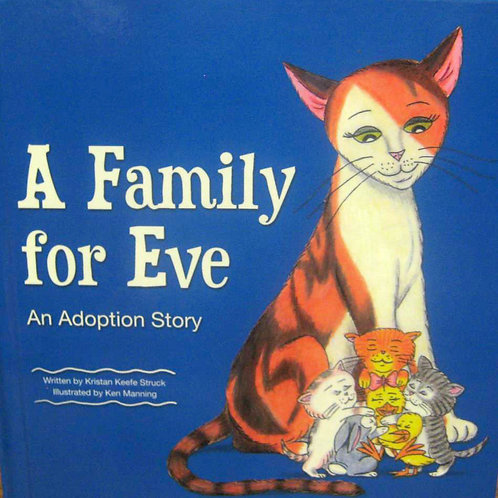"""A Family for Eve"" An Adoption Story"