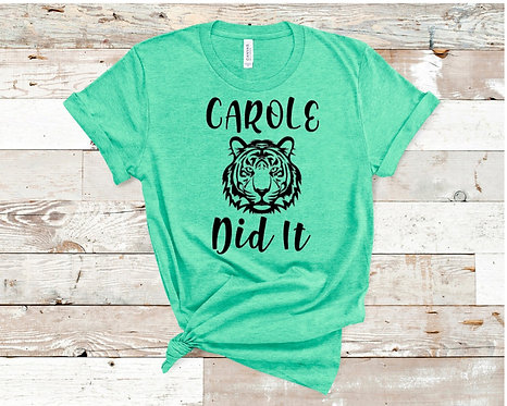 Carole Did It T-Shirt