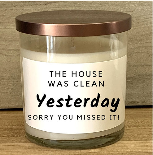 The House Was CleanYesterday Sorry You Missed It Candle