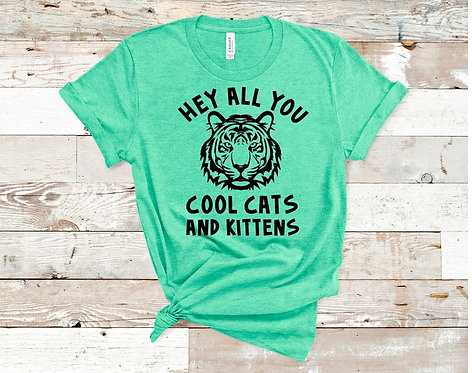 Hey All You Cool Cats & Kittens T-Shirt - Tiger King