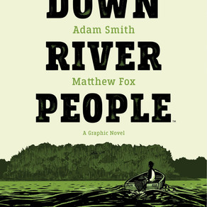 A Strange and Sinister New Look at THE DOWN RIVER PEOPLE!