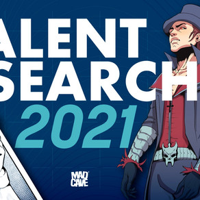 Mad Cave Studios Talent Search Is Back!