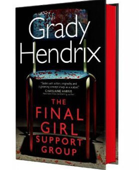 THE FINAL GIRL SUPPORT GROUP by New York Times bestselling author GRADY HENDRIX!