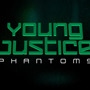 SEASON FOUR OF YOUNG JUSTICE GETS A TITLE… AND IT'S PHANTASTIC!