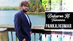 baharon ki tamanna | Pankaj Kumar