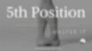 Fifth Position (4).png