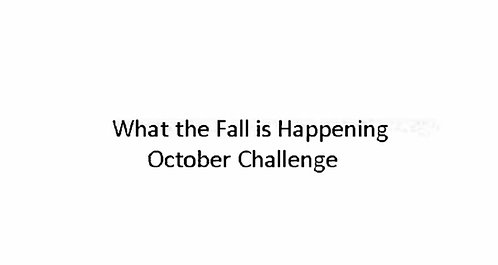 What The Fall is Happening October Challenge