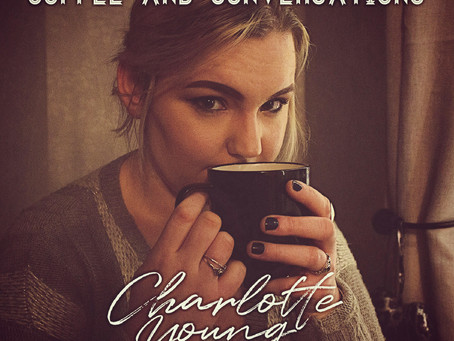 NEWS: Charlotte Young releases 'Coffee and Conversations'