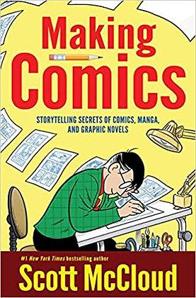 MAKING COMICS STORY TELLING SECRETS OF COMICS MANGA AND GRAPHIC NOVELS