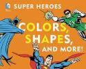 DC SUPER HEROES COLORS SHAPES & MORE BOARD