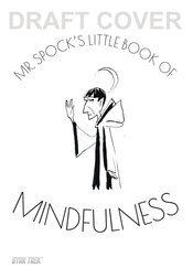 MR SPOCK'S LITTLE BOOK OF MINDFULNESS HC