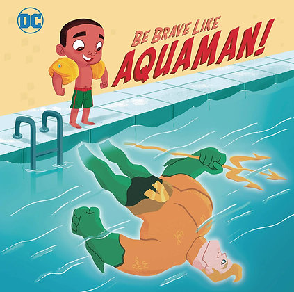 DC SUPER FRIENDS BE BRAVE LIKE AQUAMAN SC