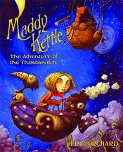 MADDY KETTLE GN VOL 01 ADVENTURE OF THE THIMBLEWITCH