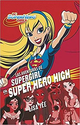 Las aventuras de Supergirl en Super Hero High / Supergirl at Super Hero High