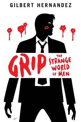 GRIP THE STRANGE WORLD OF MEN HC
