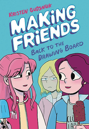 MAKING FRIENDS GN VOL 02 BACK TO DRAWING BOARD