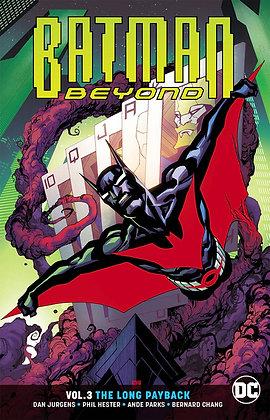 BATMAN BEYOND TP VOL 03 THE LONG PAYBACK REBIRTH
