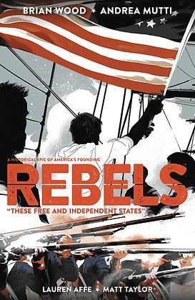 REBELS TP VOL 02 THESE FREE & INDEPENDENT STATES