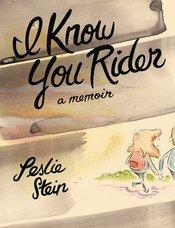I KNOW YOU RIDER HC MEMOIR LESLIE STEIN (MR)