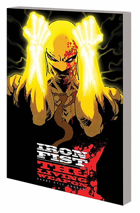 IRON FIST THE LIVING WEAPON TP VOL 01 RAGE