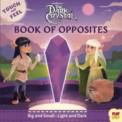 DARK CRYSTAL TOUCH & FEEL BOOK OF OPPOSITES BOARD BOOK