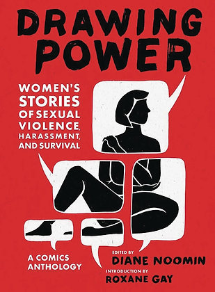 DRAWING POWER WOMENS STORIES OF SEXUAL VIOLENCE HARRASSMENT AND SURVIVAL HC