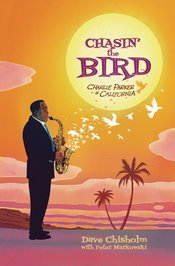 CHASING THE BIRD CHARLIE PARKER IN CALIFORNIA HC GN