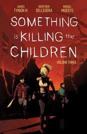 SOMETHING IS KILLING CHILDREN TP VOL 03