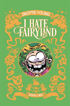 I HATE FAIRYLAND DLX HC VOL 02 (MR) IMAGE COMICS (W/A/CA) Skottie Young From SKO