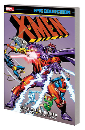 X-MEN EPIC COLLECTION TP LONELY ARE THE HUNTED