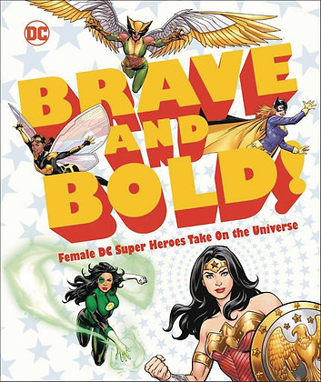 DC BRAVE AND BOLD FEMALE DC SUPER HEROES TAKE ON UNIVERSE HC