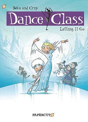 DANCE CLASS HC VOL 10 LETTING IT GO