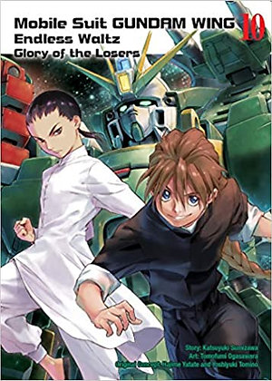 MOBILE SUIT GUNDAM WING ENDLESS WALTZ GLORY OF THE LOSERS GN VOL 10
